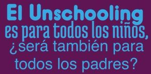 unschooling para todos los niños
